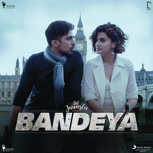 Bandeya Dil Juunglee Arijit Singh Full Mp3 Song Download Mp3 Song Download Mp3 Song Songs