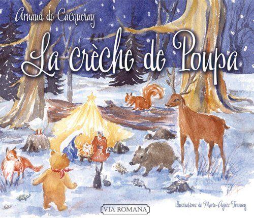 La crèche de Poupa - Arnaud de Cacqueray, Marie-Agnès Trannoy. (Dès 3 ans)