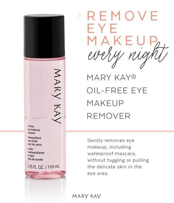 Remember To Remove Your Eye Makeup Every Night Before Bed Use Mary Kay Oil Free Eye Makeup Remo Eye Makeup Remover Oil Free Eye Makeup Remover Makeup Remover