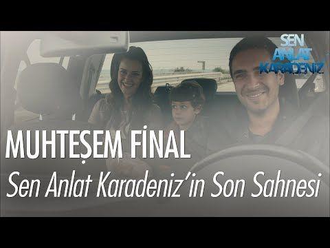 Sen Anlat Karadeniz In Son Sahnesi Muhtesem Final Youtube Finaller Youtube Izleme