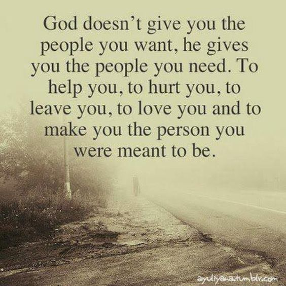 """""""God Doesn't Give You The People You Want . . . ."""""""