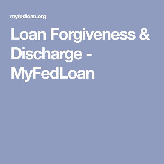 Loan Forgiveness Discharge Myfedloan Loan Forgiveness