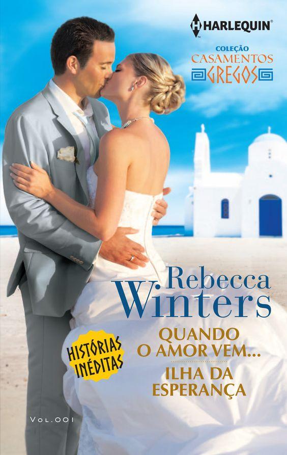 Quando o Amor Acontece & Ilha da Esperança - Coleção Casamentos Gregos, Edição 1, de Rebecca Winters!: