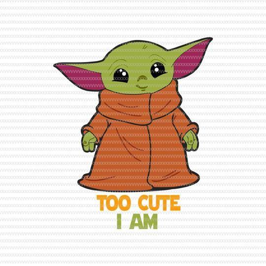 Too Cute I Am Baby Yoda Svg Baby Yoda Vector Baby Yoda Digital File Star Wars Svg Star Wars Vector The Mandalorian The Child Svg Yoda Drawing Star Wars Baby Yoda