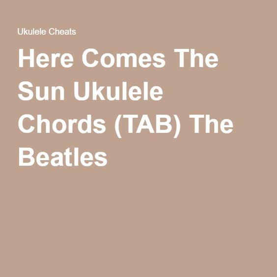 Ukulele ukulele chords here comes the sun : Here Comes The Sun Ukulele Chords (TAB) The Beatles | Music ...