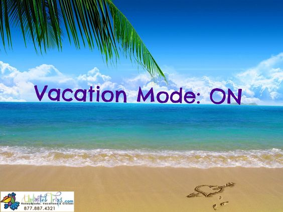 Vacation Mode ON Travel Quotes UnlimitedTrips