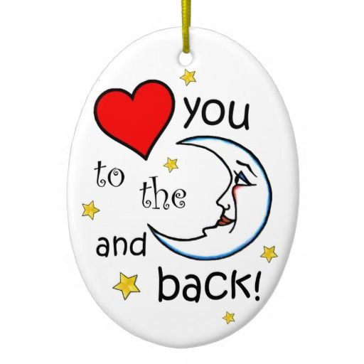 Love You to the Moon Ornaments