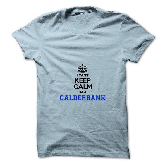 [Best t shirt names] I cant keep calm Im a CALDERBANK Order Online Hoodies