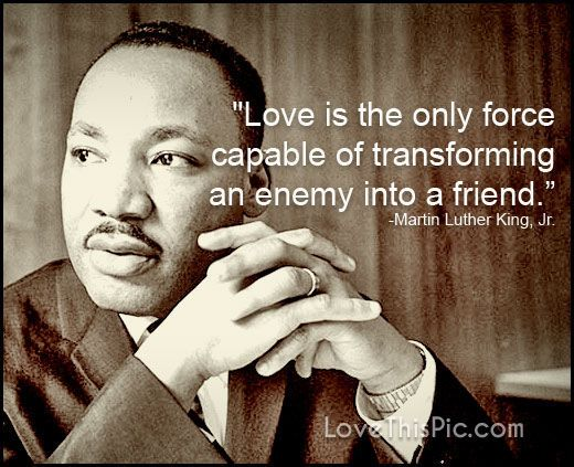 Love is the only force famous quotes martin luther king martin luther king jr quotes quotes by martin luther king inspirational martin luther king quotes martin luther king quotes about life best martin luther king quotes
