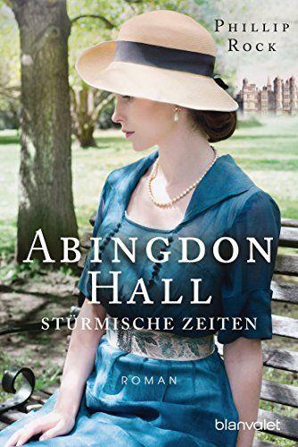 Phillip Rock - Abingdon Hall - Stürmische Zeiten: Roman (ABINGDON HALL TRILOGIE 2)