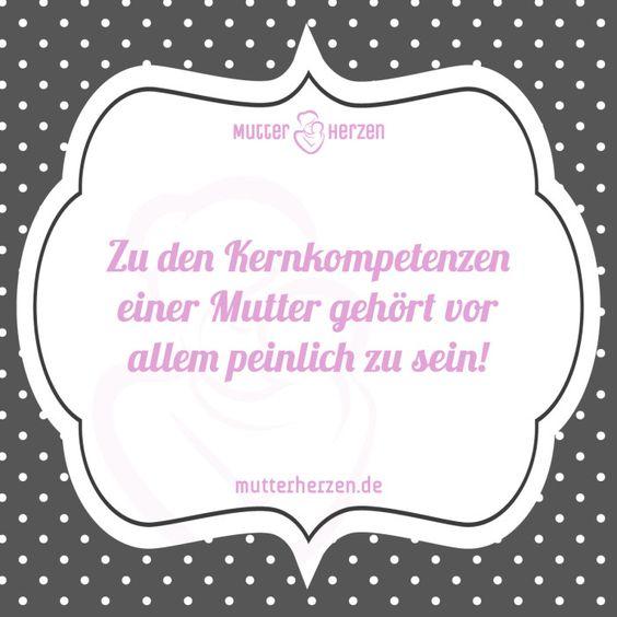 Wer ist gut im peinlich sein?  Mehr lustige Sprüche auf: www.mutterherzen.de…