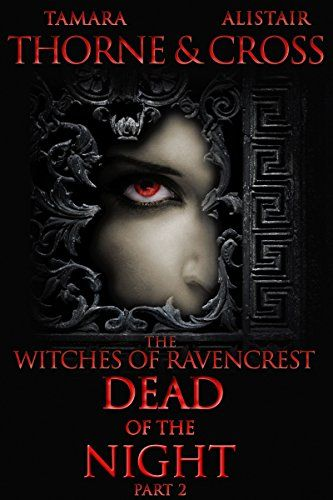 Dead of the Night: The Witches of Ravencrest Part 2 by Ta... https://www.amazon.com/dp/B01EZD769A/ref=cm_sw_r_pi_dp_x_8ZG-ybXEJNSFK: