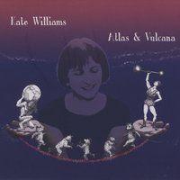 Kate Williams - Atlas & Vulcana