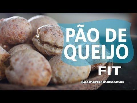 Receita | Pão de Queijo Fit - Comer, Treinar e Amar - YouTube