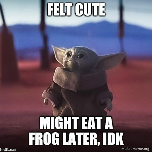 50 Baby Yoda Memes That Will Make Your Day Exponentially Better Yoda Meme Yoda Funny Funny Babies