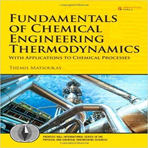 Fundamentals Of Chemical Engineering Thermodynamics 1st Edition By