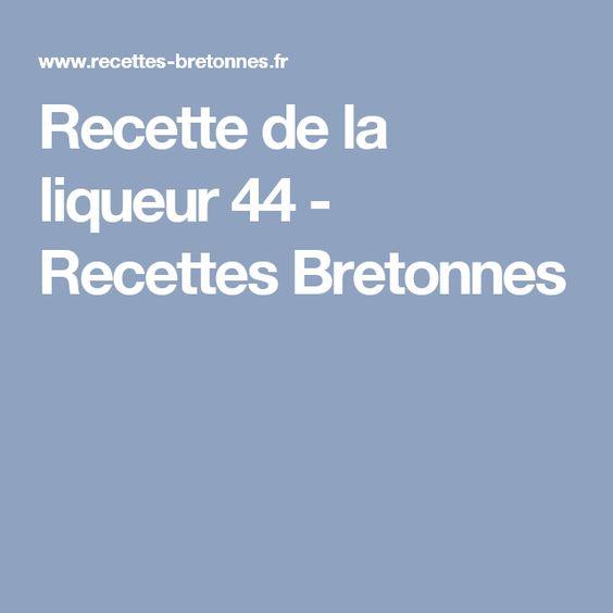 Recette de la liqueur 44 - Recettes Bretonnes