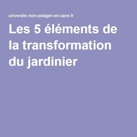 Les 5 éléments de la transformation du jardinier
