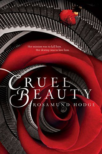 Cruel Beauty (Cruel Beauty Universe Book 1) by Rosamund H...