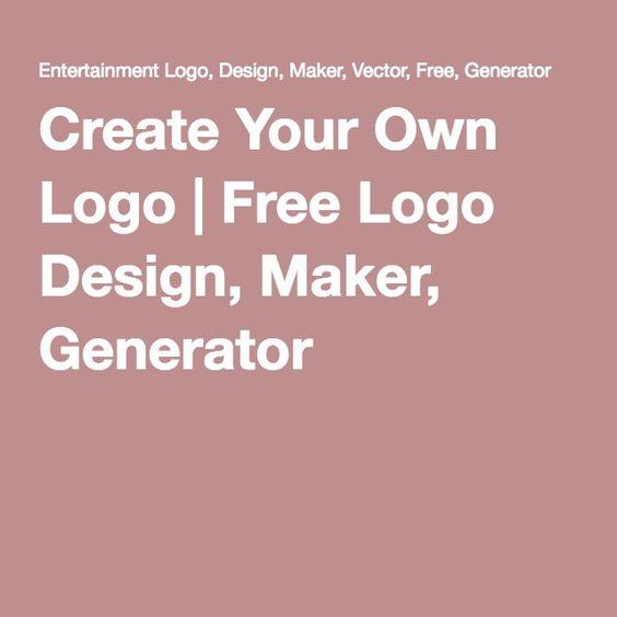 Create Your Own Logo   Free Logo Design, Maker, Generator