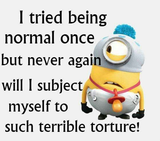 Tried to be normal once | Minion, Marvel, Superhero, Funny | Pinterest | To be, Minions and Quotes