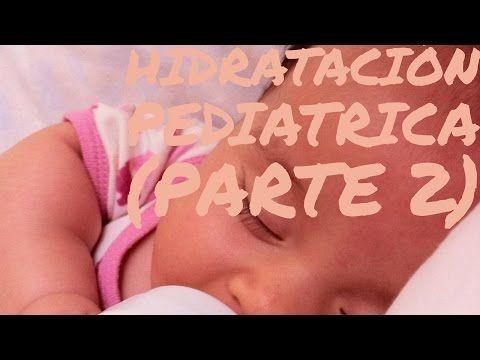 (PARTE 2)hidratacion pediatrica de diarrea o vomito - YouTube
