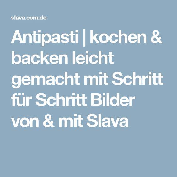 Antipasti | kochen & backen leicht gemacht mit Schritt für Schritt Bilder von & mit Slava