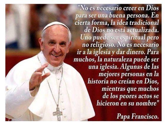 っ◔◡◔)っ Lo diría realmente el Papa Francisco... Reflexionando hay parte de verdad!!