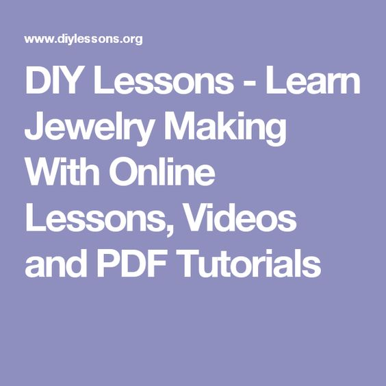 DIY Lessons - Learn Jewelry Making With Online Lessons, Videos and PDF Tutorials