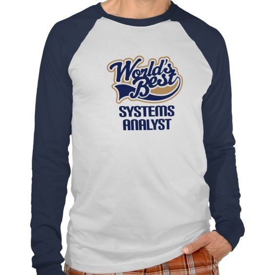 Gift Idea For Systems Analyst (Worlds Best) Tee T Shirt, Hoodie Sweatshirt
