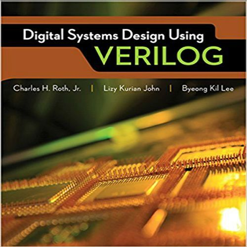 Solution Manual for Digital Systems Design Using Verilog 1st