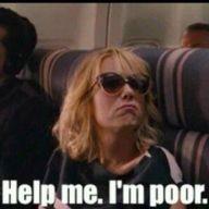 Help me I'm poor. :( hahahahahaha(: