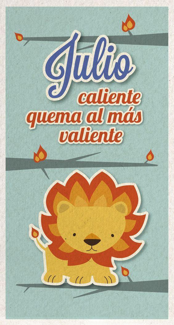 Julio caliente, quema al más valiente