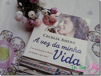 Indicando um livro, Cecelia Ahern http://www.intheskyblog.blogspot.com.br/2013/05/indicando-um-livro-vez-da-minha-vida.html