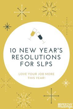 10 New Year's Resolutions for SLPs - What are you working towards this year? From Speechy Musings.