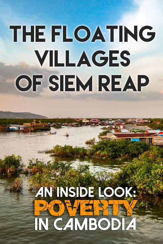 The Floating Villages of Siem Reap: Poverty in Cambodia