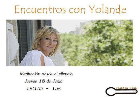 Ven a disfrutar de nuestros encuentros con Yolande. Aprende a meditar desde el silencio y disfruta de una cena muy acogedora en Cuchara Club!   C/Avenir 29   ¡Te esperamos!