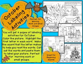October Labeling Activities-Beginning Sounds/Morning Work  You will get 4 pages of labeling activities for OcTober. Color the picture.  Highlight the first letter in each word.  Make the sound that the letter makes to help you read the words. Cut out the words and paste them to label your picture. Perfect for  morning work or  small groups.   $