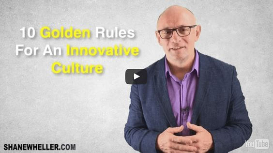 10 Golden Rules For An Innovative Culture