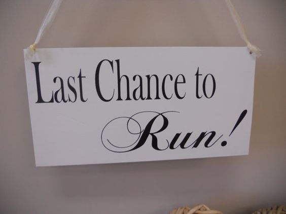 Last Chance to Run wedding sign by SweetDayDesigns on Etsy, $37.95