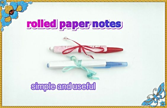 Diy idea: rolled paper notes ( use it just in case)
