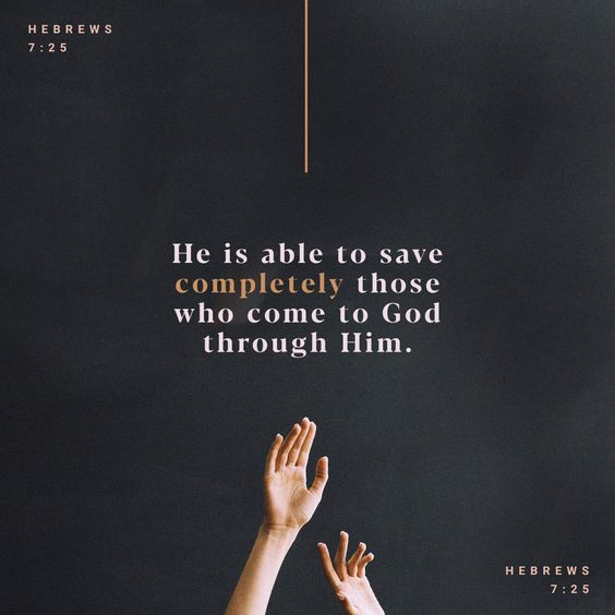 Hebrews 7:25 Wherefore he is able also to save them to the uttermost that come unto God by him, seeing he ever liveth to make intercession for them. | King James Version (KJV) | Download The Bible App Now