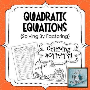 Quadratic Equations (Solve by Factoring) Coloring Activity ...