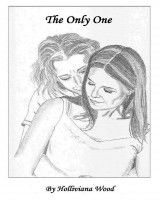 The Only One, an ebook by Holliviana Wood at Smashwords