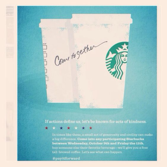 Go out this week and #PayItForward... #ComeTogether Starbucks community and go do some GOOD!