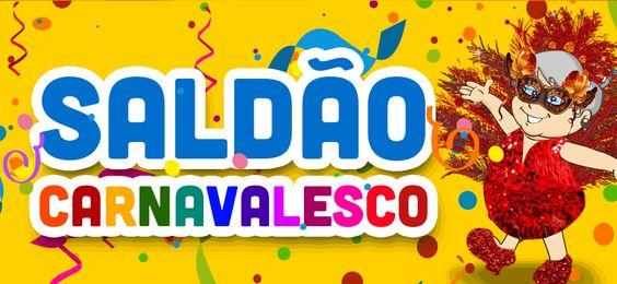 Confira nossas ofertas de Carnaval no Saldão Carnavalesco da Sogra - www.casadasograenxovais.com.br