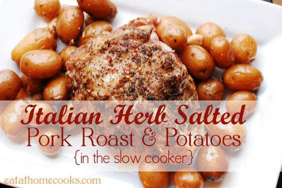 Italian Herb Salted Pork Roast and Potatoes in the Slow Cooker Recipe ...