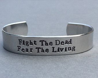 The Walking Dead - Fight The Dead Fear The Living - Zombies Hand Stamped Aluminum Bracelet