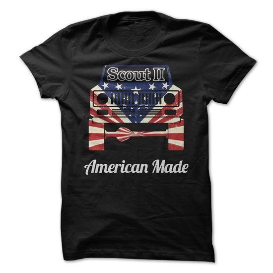 Scout II American Made T Shirts, Hoodies Sweatshirts. Check price ==► http://store.customtshirts.xyz/go.php?u=https://www.sunfrog.com/Automotive/Scout-II-American-Made.html?41382