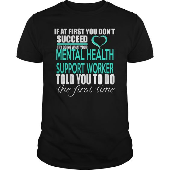 MENTAL HEALTH SUPPORT WORKER IF YOU T-Shirts, Hoodies. Get It Now ==>…